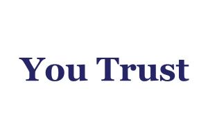 you trust